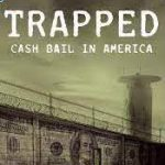 Cash Bail Reform – Movie and Discussion